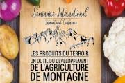 """Séminaire international sur les produits du terroir : """"un outil du développement de l'agriculture de montagne"""""""